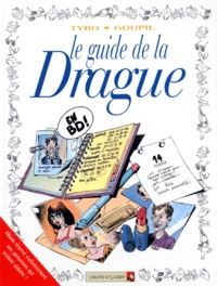 Tybo et  Goupil - Le guide de la drague en BD.