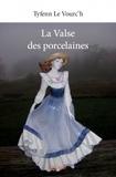 Tyfenn Le Vourc'h - La valse des porcelaines.
