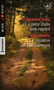 Tyler Anne Snell et Rita Herron - La peur dans ton regard - Le mystère de Tumbleweed.