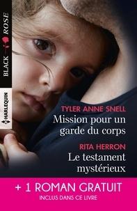 Tyler Anne Snell et Rita Herron - Mission pour un garde du corps - Le testament mystérieux - Une héritière sous surveillance.
