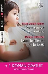 Tyler Anne Snell et Jenna Kernan - Pour sauver son enfant - Dans le silence de la forêt - L'amour en otage.