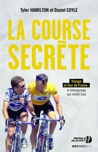 Tyler Hamilton et Daniel Coyle - La course secrète.