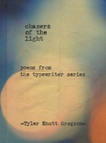 Tyler knott Gregson - Chasers of the Light - Poems from the Typewriter Series.
