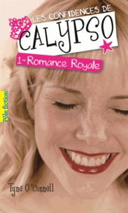 Tyne O'Connell - Les confidences de Calypso Tome 1 : Romance royale.