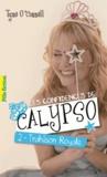 Tyne O'Connell - Les confidences de Calypso Tome 2 : Trahison royale.