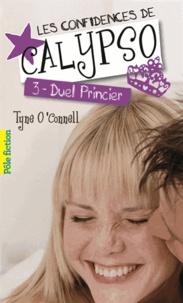 Tyne O'Connell - Les confidences de Calypso Tome 3 : Duel princier.