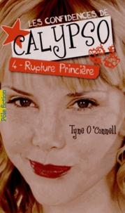 Tyne O'Connell - Les confidences de Calypso Tome 4 : Rupture princière.