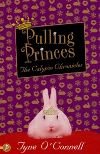 Tyne O'Connell - Pulling Princes - The Calypso Chronicles.