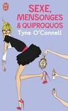 Tyne O'Connell - Sexe, mensonges et quiproquos.