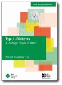 Typ-1-Diabetes - Pocket Guideline 1/6, basierend auf Nationalen VersorgungsLeitlinien (NVL) und S3-Leitlinien folgender Gesellschaft: Deutsche Diabetes Gesellschaft (DDG).