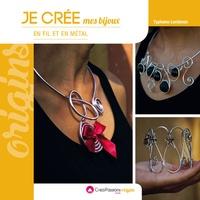 Typhaine Lambinon - Je crée mes bijoux en fil et en métal.