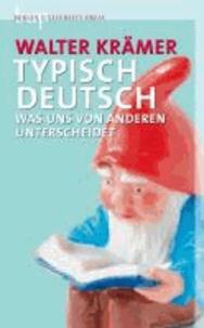 Typisch deutsch - Was uns von anderen unterscheidet.