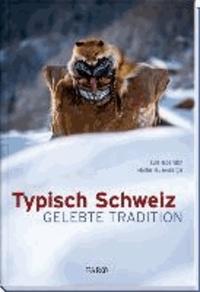 Typisch Schweiz - Gelebte Tradition.