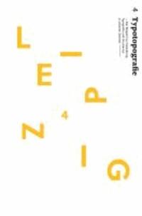 Typotopografie 4 Leipzig - Das Magazin zu Gestaltung, Typografie und Druckkunst in urbanen Zentren.