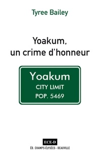 Tyree Bailey - Yoakum, un crime d'honneur.