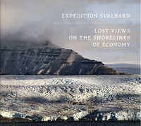 Tyrone Martinsson et Marie Desplechin - Expedition Svalbard - Lost Views on the Shorelines of Economy.