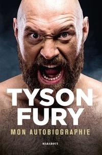 Tyson Fury - Tyson Fury - Mon autobiographie.