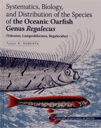 Systematics, Biology and Distribution of the Species of the Oceanic Oarfish Genus Regalecus- (Teleostei, Lampridiformes, Regalecidae) - Tyson Roberts | Showmesound.org