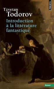 Tzvetan Todorov - Introduction à la littérature fantastique.