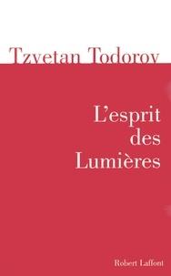 Tzvetan Todorov - L'Esprit des Lumières.