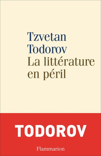 Tzvetan Todorov - La littérature en péril.