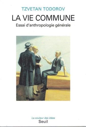 LA VIE COMMUNE. Essai d'anthropologie générale