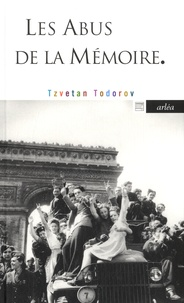 Tzvetan Todorov - Les abus de la mémoire.