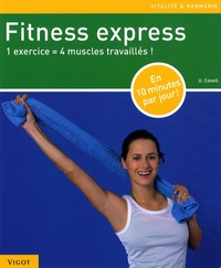 U. Conell - Fitness express - 1 exercice = 4 muscles travaillés !.