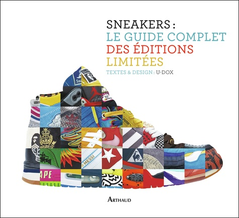 U-Dox - Sneakers : le guide complet des éditions limitées.