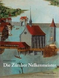 U Gerster - Die ZUrcher Nelkenmeister /allemand.