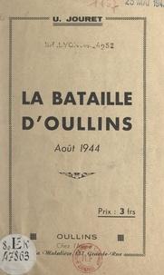 U. Jouret - La bataille d'Oullins, août 1944.