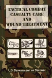 U.S. Department of Defense - Tactical Combat Casualty Care and Wound Treatment.