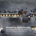 UACDC - Houses for Aging Socially - Developing Third Place Ecologies.