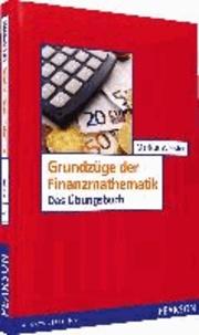 ÜB Grundzüge der Finanzmathematik - Das Übungsbuch.