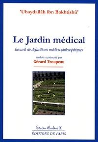 Le Jardin médical- Recueil de définitions médico-philosophiques - Ubaydallâh ibn Bakhtîshû |