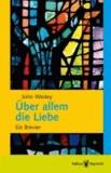Über allem die Liebe - Mit Geleitwort von Fulbert Steffentsky.