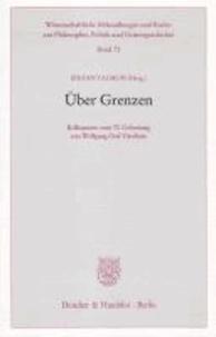 Über Grenzen - Kolloquium zum 70. Geburtstag von Wolfgang Graf Vitzthum.