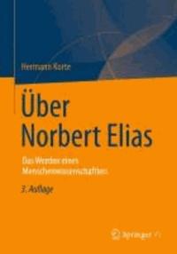 Über Norbert Elias - Das Werden eines Menschenwissenschaftlers.