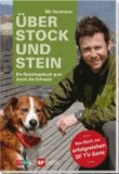 Über Stock und Stein - Ein Reisetagebuch quer durch die Schweiz.