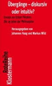 """Übergänge - diskursiv oder intuitiv? - Essays zu Eckart Försters """"Die 25 Jahre der Philosophie""""."""