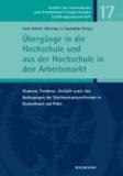 Übergänge in die Hochschule und aus der Hochschule in den Arbeitsmarkt - Chancen, Probleme, Verläufe unter den Bedingungen der Studienstrukturreformen in Deutschland und Polen.