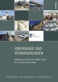 Übergänge und Veränderungen - Salzburg vom Ende der 1980er Jahre bis ins neue Jahrtausend.