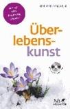 Überlebenskunst - Von Johann Sebastian Bach lernen und Selbstheilungskräfte entwickeln.