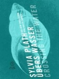 Übers Wasser/ Crossing the Water - Nachgelassene Gedichte. Zweisprachig.