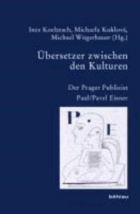 Übersetzer zwischen den Kulturen - Der Prager Publizist Paul / Pavel Eisner.