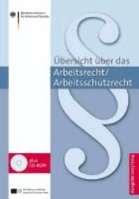 Übersicht über das Arbeitsrecht/Arbeitsschutzrecht 2013/2014.