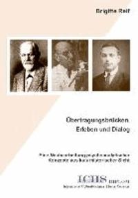 Übertragungsbrücken, Erleben und Dialog - Eine Neubearbeitung psychoanalytischer  Konzepte aus kulturhistorischer Sicht.