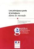 Ubifrance - Les principaux ports et armateurs dans le monde.
