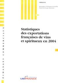 Ubifrance - Statistiques des exportations françaises de vins et spiritueux en 2004.