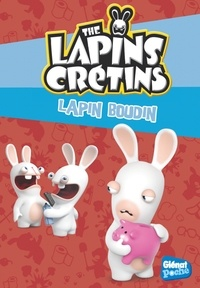 Ubisoft et Fabrice Ravier - The Lapins Crétins Tome 19 : Lapin boudin.